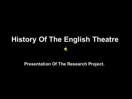 a research on the english theatre View contemporary english theatre research papers on academiaedu for free.