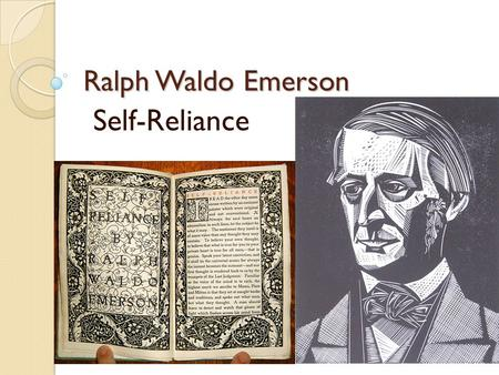 Ralph Waldo Emerson Self-Reliance.