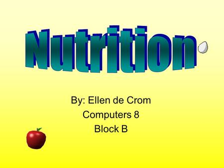 By: Ellen de Crom Computers 8 Block B Carbohydrates Serves as major energy source 2 types: –Complex (starches) Sources: Pasta, cereal, grains, ect. –Simple.