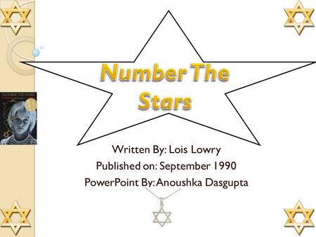 Written By: Lois Lowry Published on: September 1990 PowerPoint By: Anoushka Dasgupta.