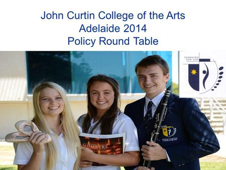 John Curtin College of the Arts Adelaide 2014 Policy Round Table.