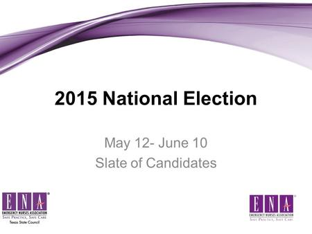 2015 National Election May 12- June 10 Slate of Candidates.