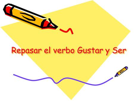 Repasar el verbo Gustar y Ser. Abeja Using the verb Gustar write down 3 sentences stating what you like to do. If you don't know the Spanish word, write.