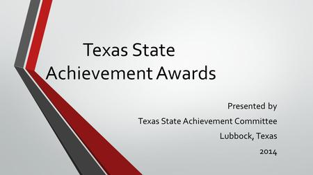 Texas State Achievement Awards Presented by Texas State Achievement Committee Lubbock, Texas 2014.