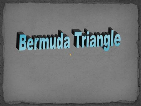 The Bermuda Triangle, also known as the Devil's Triangle, is a region in the western part of the North Atlantic Ocean where a number of aircraft and surface.