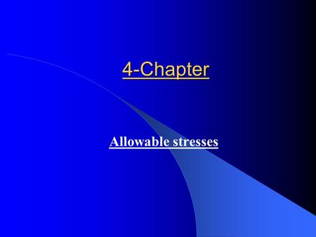 4-Chapter Allowable stresses. contents Introduction 2.6.1(p8) Compression element, Axial or bending2.6.1(p8) Compression element, Axial or bending Axial.