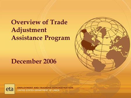 Overview of Trade Adjustment Assistance Program December 2006.
