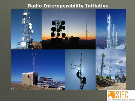 Radio Interoperability Initiative. Problems Facing Public Safety Communications Technology  Higher Frequencies  Lower Power  Trunking  User Expectations.