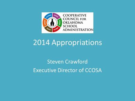 2014 Appropriations Steven Crawford Executive Director of CCOSA.