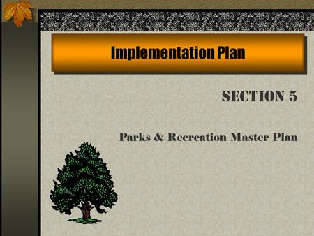 Implementation Plan Section 5 Parks & Recreation Master Plan.