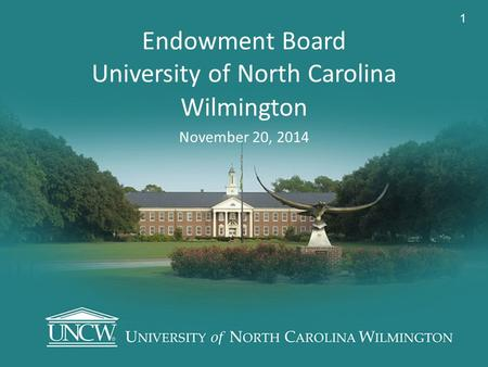 Endowment Board University of North Carolina Wilmington November 20, 2014 1.
