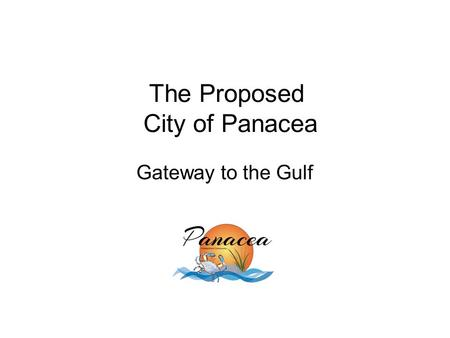 The Proposed City of Panacea Gateway to the Gulf.