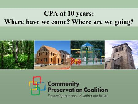 CPA at 10 years: Where have we come? Where are we going?