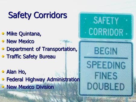 Safety Corridors Mike Quintana, New Mexico