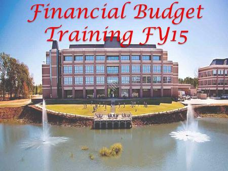 Financial Budget Training FY15. Budget ComponentsBudget Components State Appropriations - Biennial Legislative Appropriation Request (LAR) Tuition - Student.