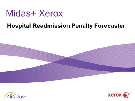 Midas+ Xerox Hospital Readmission Penalty Forecaster.