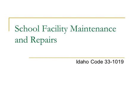 School Facility Maintenance and Repairs Idaho Code 33-1019.