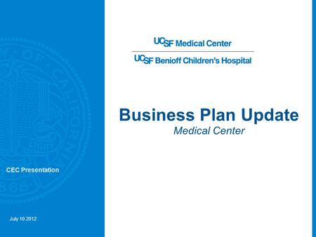 Business Plan Update Medical Center July 10 2012 CEC Presentation.