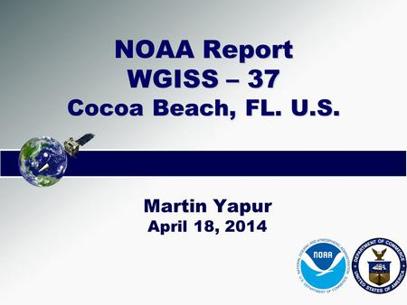 NOAA Report WGISS – 37 Cocoa Beach, FL. U.S.