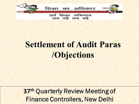 37 th Quarterly Review Meeting of Finance Controllers, New Delhi Settlement of Audit Paras /Objections 1.