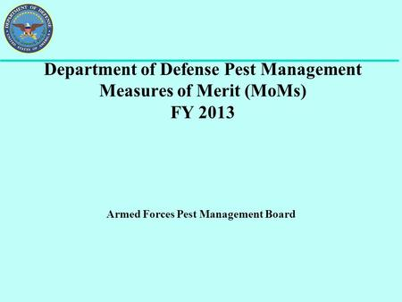 Department of Defense Pest Management Measures of Merit (MoMs) FY 2013