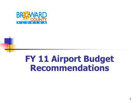1 FY 11 Airport Budget Recommendations. 2 Aviation Department Mission Statement To provide a safe and secure air transportation system that is economically.