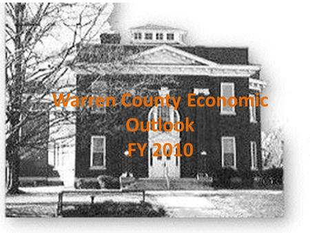 Warren County Economic Outlook FY 2010. EXPENDITURES 46.9% of Expenditure budget expended 3% less than expended in FY09 for the same period Major Expenditure.