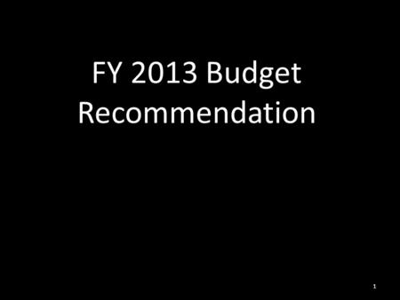 FY 2013 Budget Recommendation 1. FY 2013 Budget Planning Item Description Worst CaseBest Case FY 2013 DCSD State Reductions $7.5 M$0.00 M FY 2013 PERA.