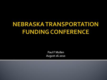Paul F Mullen August 26.2010.  Transportation Improvement Program (TIP)  5 Year plan for transportation improvement activities inside the MAPA Transportation.