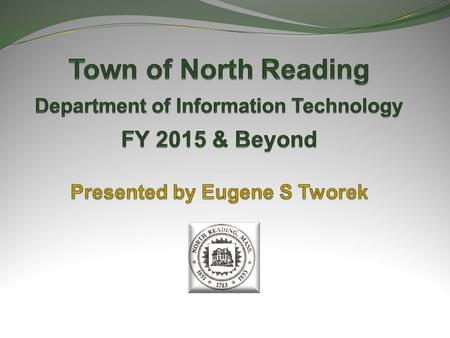 Mission Statement / Program Description / Job Function Mission Statement: To make the Town of North Reading information technology accessible and useful.