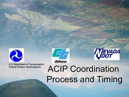 ACIP Coordination Process and Timing U.S. Department of Transportation Federal Aviation Administration.