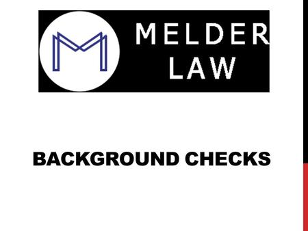 BACKGROUND CHECKS. Background Screening Title VII Fair Credit Reporting Act National Labor Relations Act.