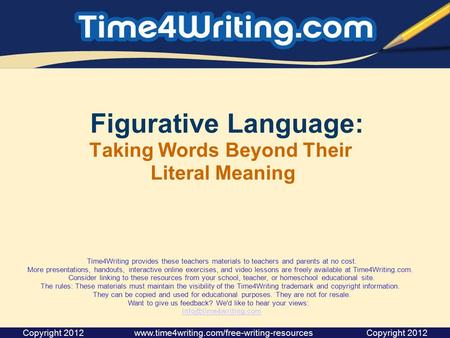 Figurative Language: Taking Words Beyond Their Literal Meaning Time4Writing provides these teachers materials to teachers and parents at no cost. More.