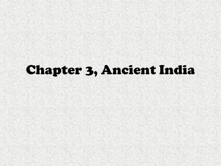 Chapter 3, Ancient <strong>India</strong>.