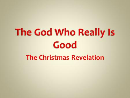 The Christmas Revelation. JEWISH THOUGHT God created the world the idea of the action of God the wisdom of God. GREEK THOUGHT the supernatural power.