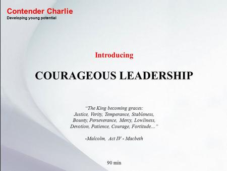 "Introducing COURAGEOUS LEADERSHIP ""The King becoming graces: Justice, Verity, Temperance, Stableness, Bounty, Perseverance, Mercy, Lowliness, Devotion,"