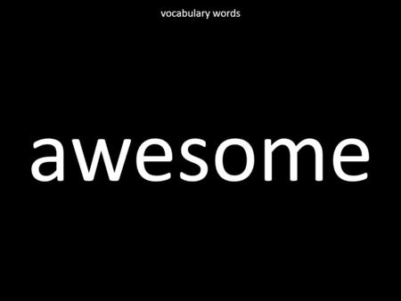 Awesome vocabulary words. convinced vocabulary words.