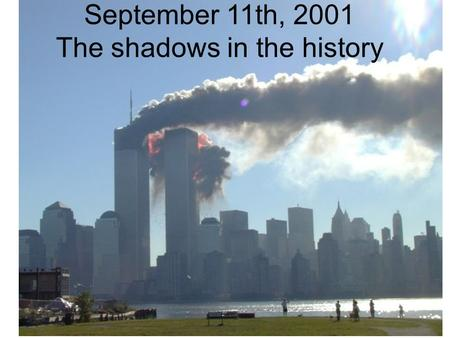 September 11th, 2001 The shadows in the history. This is the Inquiry Committee.