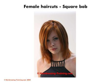 © Hairdressing-Training.com 2004 Female haircuts - Square bob.