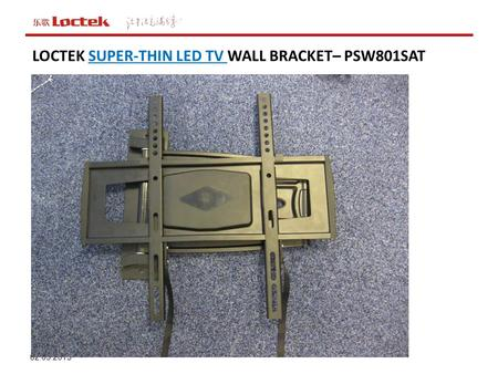 02.05.2015 LOCTEK SUPER-THIN LED TV WALL BRACKET– PSW801SAT.