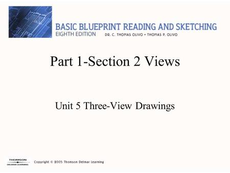Part 1-Section 2 Views Unit 5 Three-View Drawings.