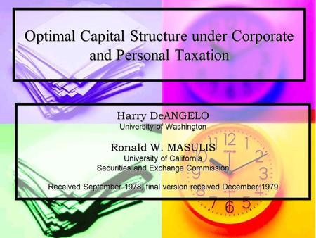 Optimal Capital Structure under Corporate and Personal Taxation Harry DeANGELO University of Washington Ronald W. MASULIS University of California Securities.