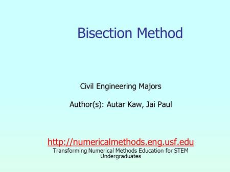 Civil Engineering Majors Author(s): Autar Kaw, Jai Paul