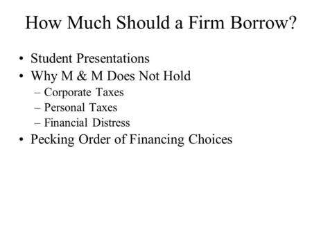 How Much Should a Firm Borrow?