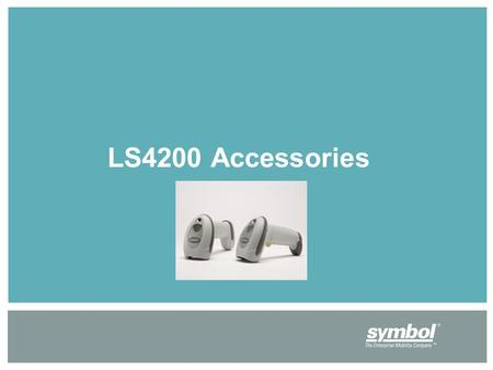 LS4200 Accessories. Intellistands Part Numbers 20-70774-01 – White 20-70774-02 – Twilight Black These stand works on both the corded LS4208 & Cordless.