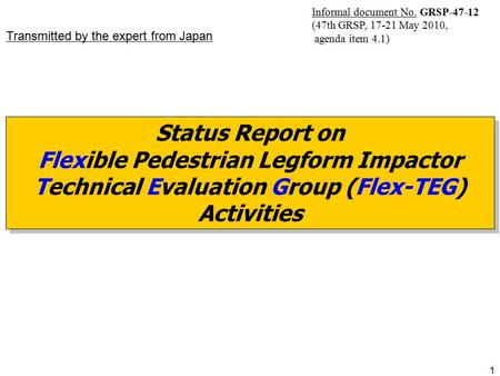 1 Status Report On Flexible Pedestrian Legform Impactor Technical