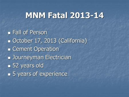 MNM Fatal 2013-14 Fall of Person Fall of Person October 17, 2013 (California) October 17, 2013 (California) Cement Operation Cement Operation Journeyman.