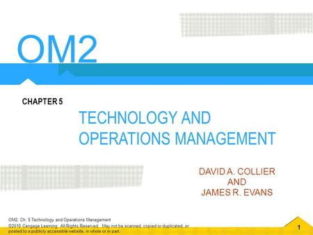 OM2 TECHNOLOGY AND OPERATIONS MANAGEMENT CHAPTER 5 DAVID A. COLLIER