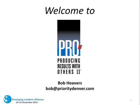 Welcome to 1 Bob Heavers SUCCESS LEADS TO The Success Model Understanding Behavior and Appropriate Responses INTERPERSONAL EFFECTIVENESS.