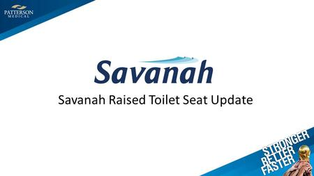Savanah Raised Toilet Seat Update. Product History Original seat launched in 1995/96; 5cm and 10cm without lids were the only products Designed in the.